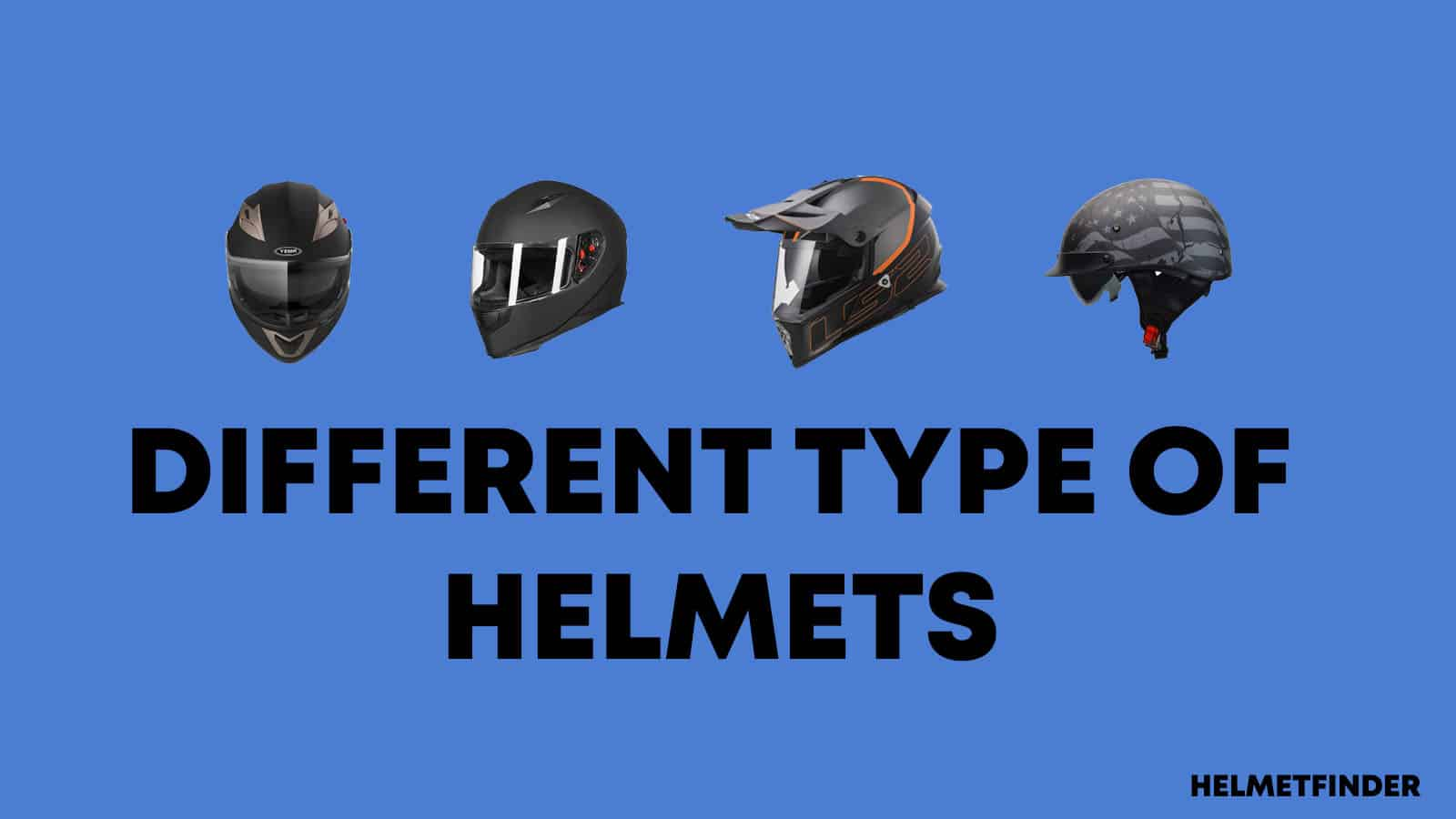 Different Type of Helmets